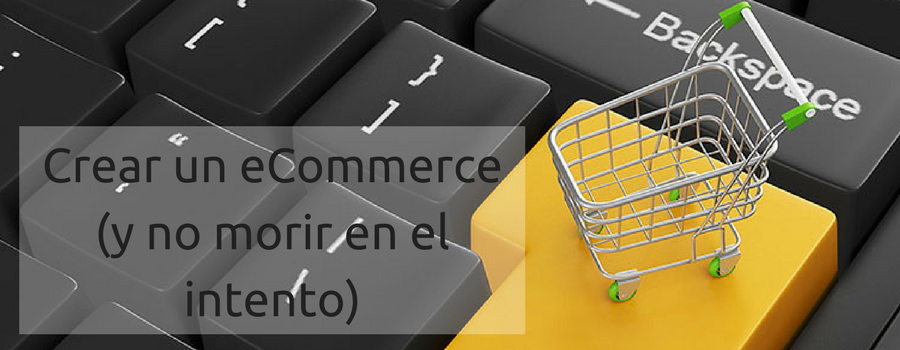 Crear un eCommerce (y no morir en el intento)-1