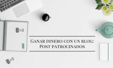ganar dinero con web blog post patrocinados y contenido