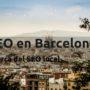 Posicionamiento web en Barcelona (acerca del SEO local)