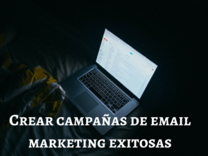 Campañas de email marketing exitosas
