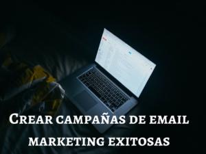 Campañas de email marketing exitosas