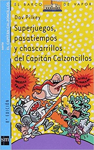 superjuegos pasatiempos y chascarrillos del capitán calzoncillos
