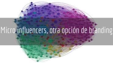 Micro influencers, otra opción de branding