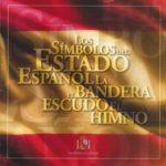 Los símbolos de España: la bandera, el escudo y el himno
